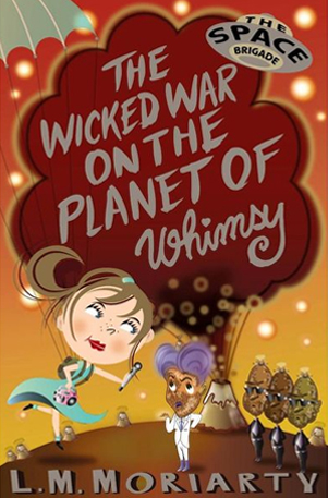 The Wicked War on the Planet of Whimsy